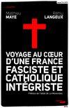 """""""voyage au cœur d'une France fasciste et catholique intégriste"""""""