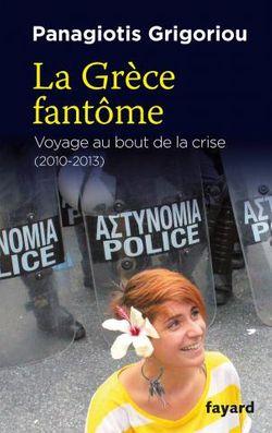 La Grèce fantôme, voyage au bout de la crise (2010-2013)