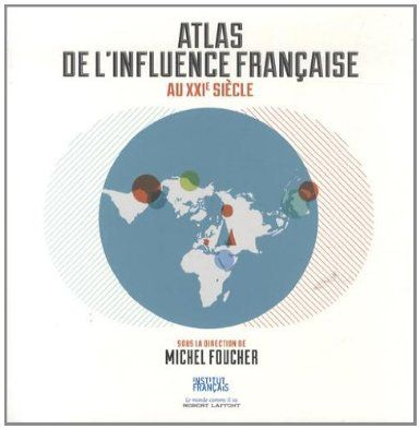 Atlas de l'influence française au XXI eme siècle