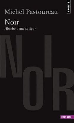 Noir : Histoire d'une couleur
