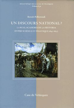 Un discours national ? - La Real Academia de la Historia entre science et politique (1847-1897)