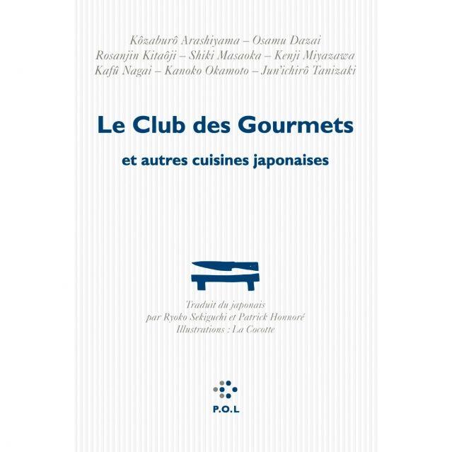 Ryoko Sekiguchi - Le club des gourmets et autres cuisines japonaises - POL