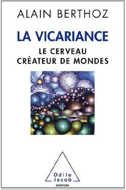 La vicariance, le cerveau créateur de mondes