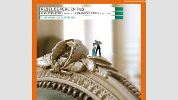 REBEL DE PERE EN FILS par l'Ensemble Les Surprises