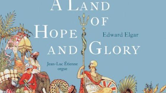 Elgar: A Land of Hope and Glory; par Jean-Luc Etienne à l'orgue Stahlhuth /Jann de Saint-Martin de Dudelange (Luxembourg)(Editions Hortus: HOR103)