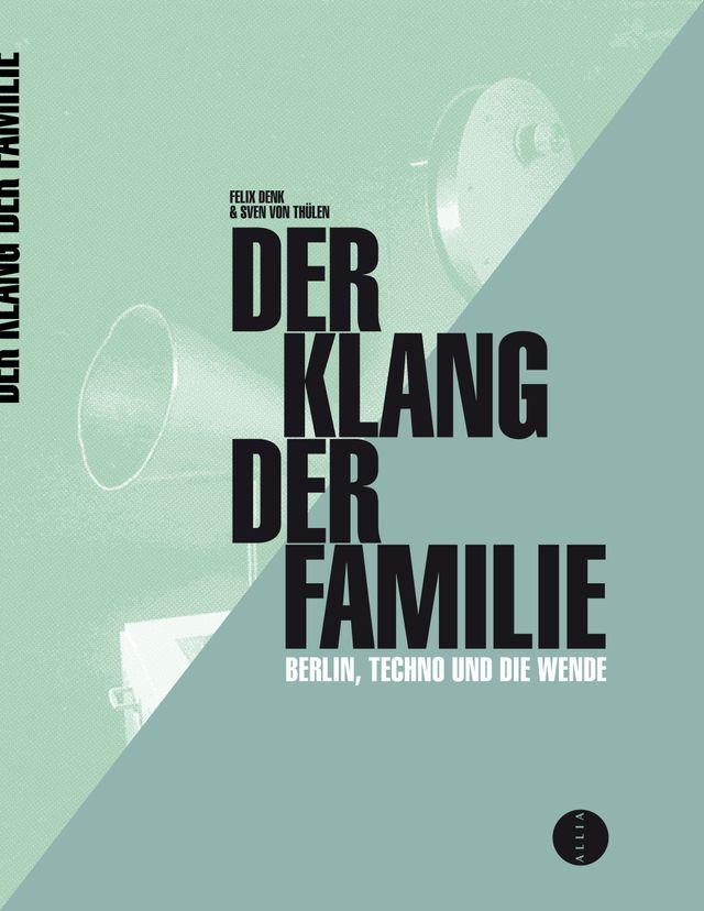Der Klang der Familie - Berlin, la techno et la chute du mur