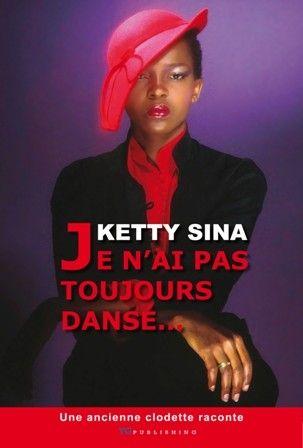 """Ketty Sina """"je n'ai pas toujours dansé"""