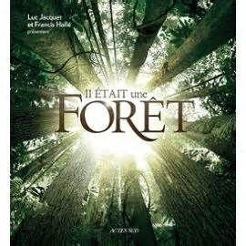 Il était une forêt - film de Luc Jacquet, avec Francis Hallé