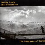 Wendy Lewis / Bill Carrothers « The Language of Crows »