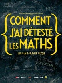 Comment j'ai détesté les maths, un documentaire d'Olivier Peyon.