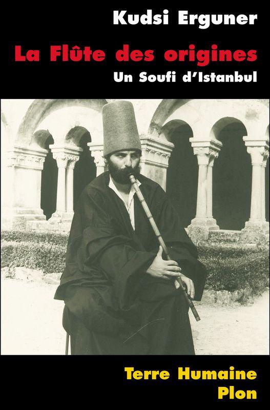 La flûte des origines Un Soufi d'Istanbul