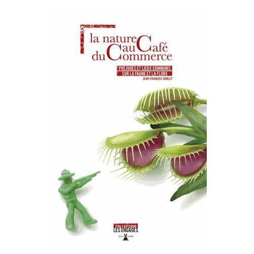 La nature au café du commerce de Jean-François Noblet