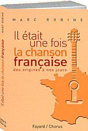 Il était une fois la chanson française, des origines à nos jours