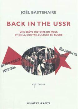 Back in the USSR, une brève histoire du rock et de la contre-culture en Russie