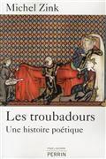 Les troubadours : une histoire poétique