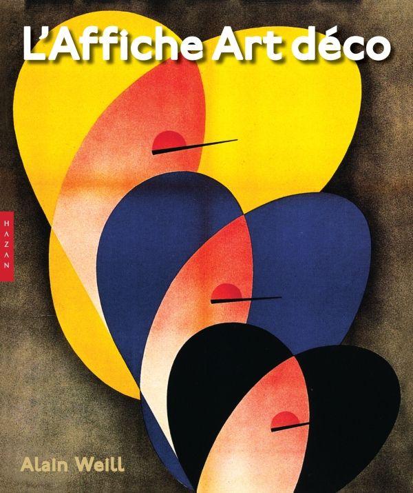 Alain Weill - L'affiche art deco - Hazan