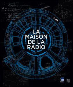 La Maison de la Radio. 1963-2013