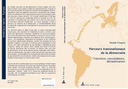 Parcours transnationaux de la démocratie. Transition, consolidation, déstabilisation