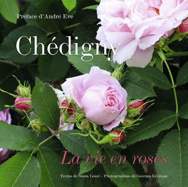 Chédigny-la vie en roses de Sonia Lesot et Georges Lévêque