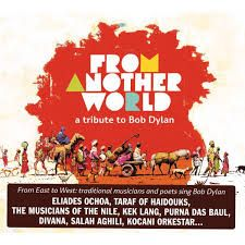 FROM ANOTHER WORLD – A Tribute to Dylan