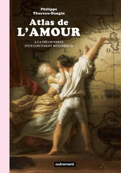 Atlas de l'Amour- à la découverte d'un continent mystérieux