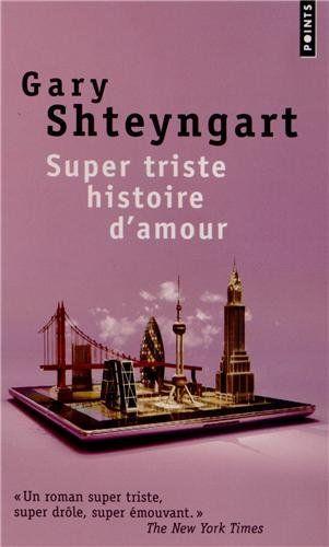 Super triste histoire d'amour de Gary Shteyngart