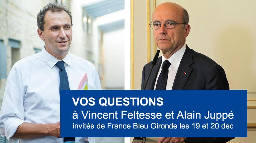 Vos questions à Vincent Feltesse et Alain Juppé