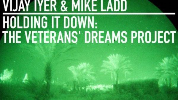 « Holding It Down: The Veterans' Dreams Project », Vijay Iyer & Mike Ladd, coup de cœur de la semaine pour Alex Dutilh