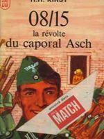 08/15 : la révolte du caporal Asch