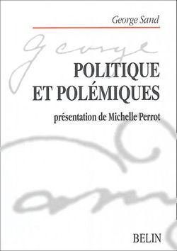 Politique et polémiques. Présentation de Michelle Perrot