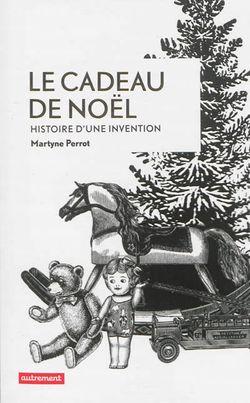 Le cadeau de Noël - Histoire d'une invention