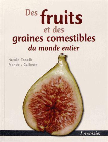 Des fruits et des graines comestibles du monde entier  de Nicole Tonell