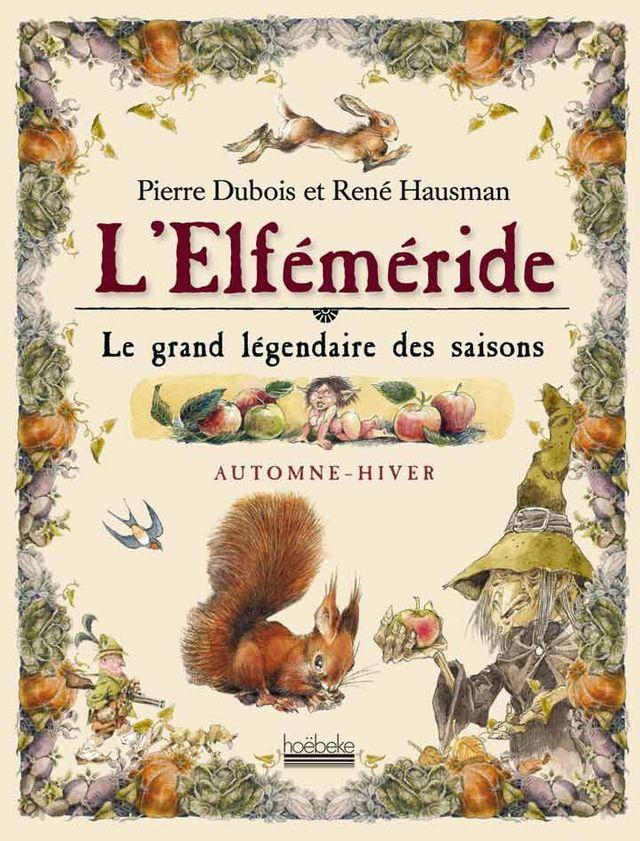 L'Elféméride ou le grand légendaire des saisons (Automne-Hiver)  De Pierre Dubois