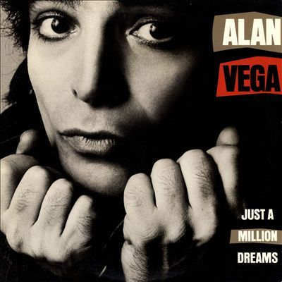 Just a million dreams - Alan Vega