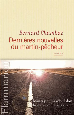 Bernard Chambaz-Dernières nouvelles du Martin Pêcheur