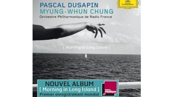 Album Morning in Long Island par Pascal Dusapin