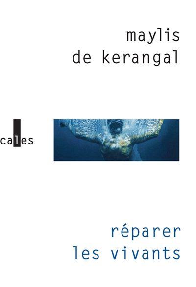 Maylis de Kerangal-Réparer les vivants