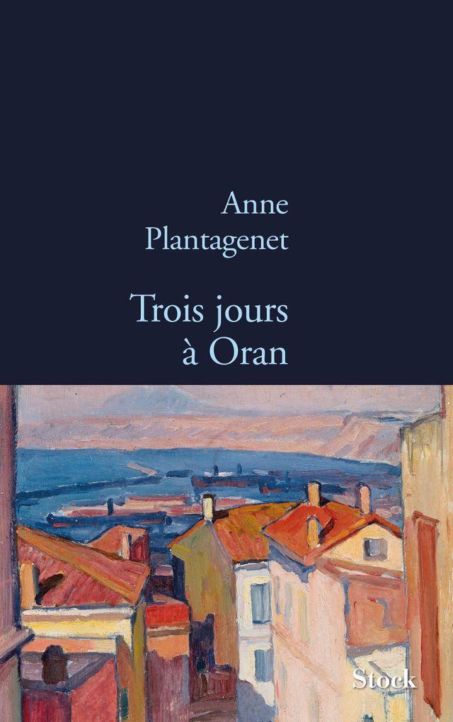 """""""3 jours à Oran"""" d'Anne Plantagenet"""