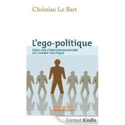 L'ego-politique : essai sur l'individualisation du champ politique