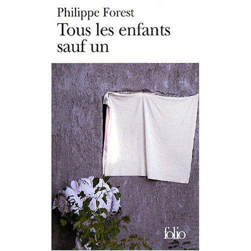 Première de couverture Tous les enfants sauf un Philippe Forest