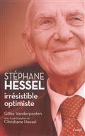 Stéphane Hessel, irrésistible optimiste : hommage à un éternel engagé