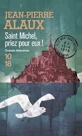 """"""" Saint-Michel priez pour nous"""" de Jean-Pierre Alaux chez 10/18"""
