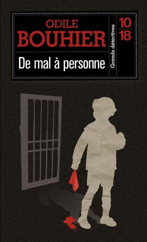 """""""De mal à personne"""" de Odile Bouhier chez 10/18"""