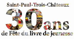 30ème Fête du livre de jeunesse de Saint-Paul-Trois-Châteaux
