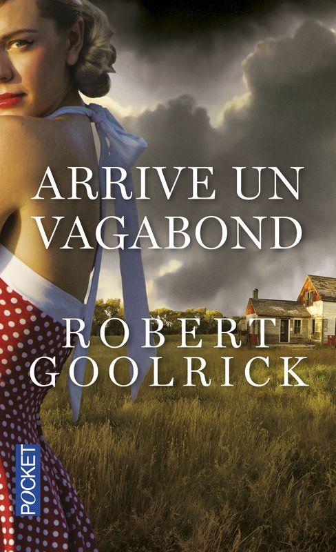 """"""" Arrive un vagabond"""" de Robert Goolrick chez Pocket"""