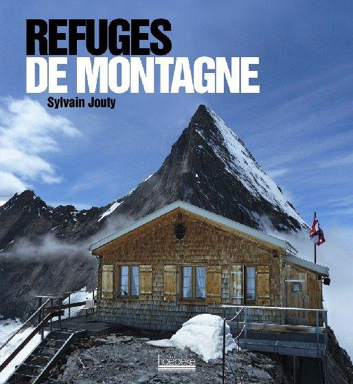 Les refuges de montagne, Sylvain Jouty.