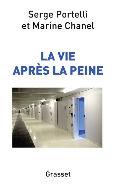 Serge Portelli et Marine Chanel - La vie après la peine