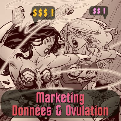 Marketing, données, ovulation