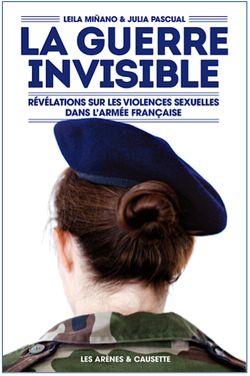 La guerre invisible, Révélations sur les violences sexuelles dans l'armée française
