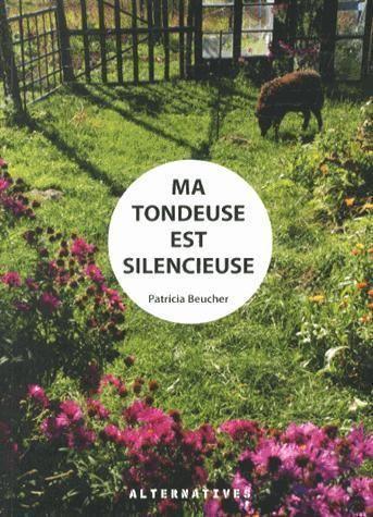 Ma tondeuse est silencieuse de Patricia Beucher